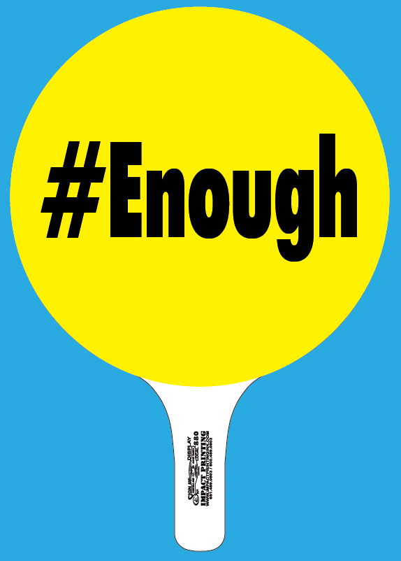 HashTag Enough Rally Sign Die-Cut Hand Held at Impact Printing.